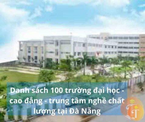 Danh sách 100 trường đại học - cao đẳng - trung tâm nghề chất lượng tại Đà Nẵng