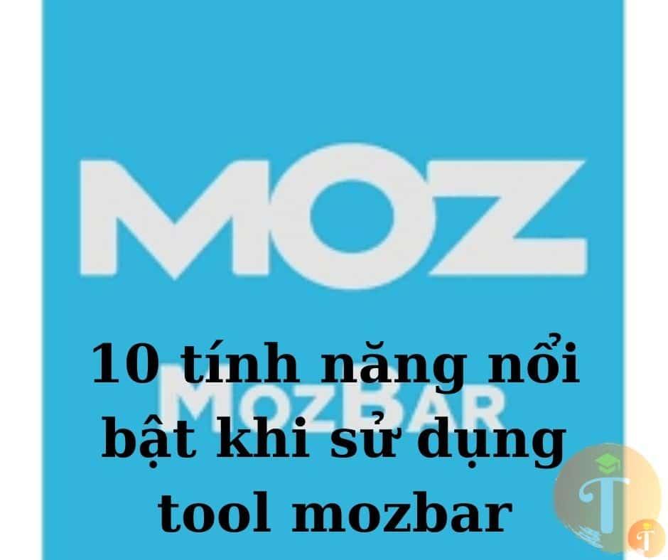 10 tính năng nổi bật khi sử dụng tool mozbar